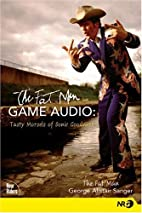 The Fat Man on Game Audio: Tasty Morsels of…