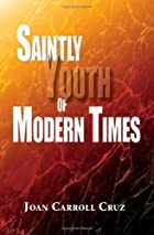 Saintly Youth of Modern Times by Joan…
