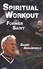 Spiritual Workout of a Former Saint by Danny…