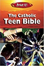 Prove It! the Catholic Teen Bible-Nab by Amy…