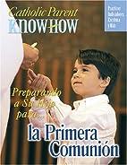 Catholic Parent Know How, Preparing Your…