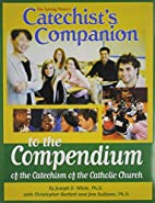 Catechist Companion to the Compendium by…
