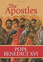 The Apostles by Pope Benedict XVI