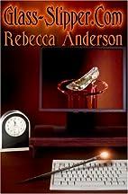 Glass-Slipper.Com by Rebecca Anderson