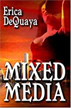 Mixed Media by Erica DeQuaya