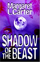 Shadow of the Beast by Margaret L. Carter
