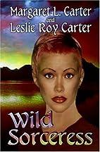 Wild Sorceress by Margaret L. Carter