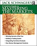 Schwager, Jack D.: Jack Schwager's Complete Guide to Mastering the Markets (Wiley Trading Video)