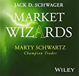 Schwager, Jack D.: Market Wizards: Interview with Marty Schwartz, Champion Trader (Wiley Trading Audio)