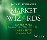 Schwager, Jack D.: Market Wizards: Interviews with Ed Seykota, Everybody Gets What They Want and Larry Hite, Respecting Risk (Wiley Trading Audio)