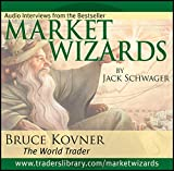 Schwager, Jack D.: Market Wizards: Bruce Kovner, The World Trader (Wiley Trading Audio)