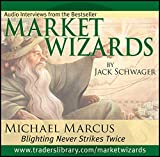 Schwager, Jack D.: Market Wizards: Interview with Michael Marcus, Blighting Never Strikes Twice (Wiley Trading Audio)
