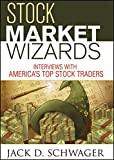 Schwager, Jack D.: Stock Market Wizards: Interviews with America's Top Stock Traders (Wiley Trading)