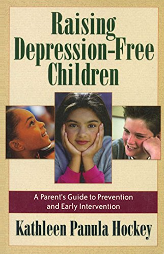 raising-depression-free-children-a-parents-guide-to-prevention-and-early-intervention