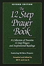 The 12 Step Prayer Book: A Collection of…