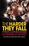 Merrill, Jane: The Harder They Fall: Celebrities Tell Their Stories Of Addiction And Recovery