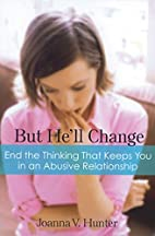 But He'll Change: End the Thinking That…