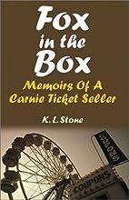 Fox in the Box: Memoirs of a Carnie Ticket…