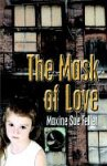 The Mask of Love by Maxine Sue Feller