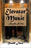 Jones, Ronald: Elevator Music...and Other Odd Tales: ... and other tales