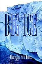 Big Ice by Christopher Bonn Jonnes