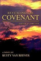 Revealing the Covenant by Rusty Van Reeves