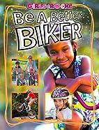 Be a Better Biker (Girls Rock!) by Annie…