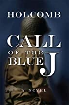 Call of the Blue J by Byron Holcomb