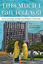 This Much I Can Tell You: Stories of Courage…