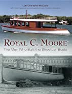 Royal C. Moore: The Man Who Built the…