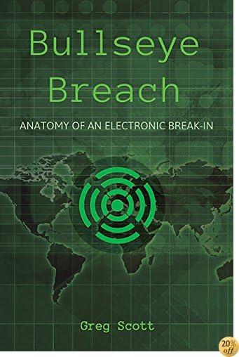 Bullseye Breach: Anatomy of an Electronic Break-In