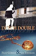 Dutch Double by Fran Gordon
