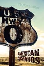 American Bastards by Trevor Richardson