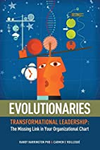 Evolutionaries: Transformational Leadership:…