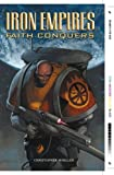 Moeller, Christopher: Iron Empires Volume 1: Faith Conquers