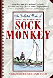 Millionaire, Tony: The Collected Works of Tony Millionaire's Sock Monkey (Volumes 3-4)