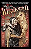 Dark Horse Book Of Witchcraft: Eight Weird Mysteries of Powerful Women and Supernatural Skill - told in Words and Pictures