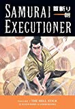 Koike, Kazuo: Samurai Executioner: The Hell Stick