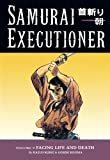 Koike, Kazuo: Samurai Executioner 9: Facing Life and Death