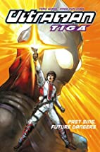 Ultraman Tiga Volume 2: Past Sins, Present…