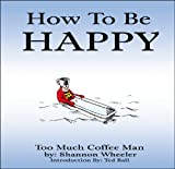 Rall, Ted: How to Be Happy