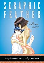 Seraphic Feather, Volume 6: Collision Course…