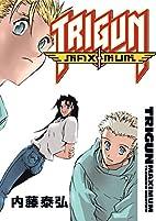 Trigun Maximum, Volume 7: Happy Days by…