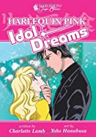 Harlequin Pink: Idol Dreams by Yoko Hanabusa