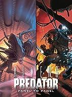 Aliens/Predator: Panel To Panel by Chris…