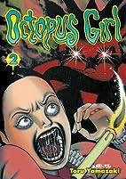 Octopus Girl, Volume 2 by Toru Yamazaki