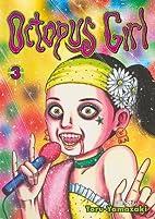 Octopus Girl, Volume 3 by Toru Yamazaki