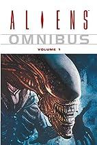 Aliens Omnibus, Volume 1 by Mark Verheiden