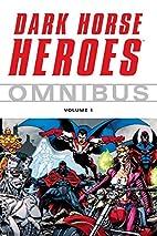 Dark Horse Heroes Omnibus Volume 1 (v. 1) by…