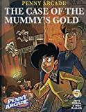 Holkins, Jerry: Penny Arcade Volume 5: The Case Of The Mummy's Gold (v. 5)